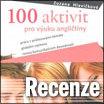 100 aktivit pro výuku angličtiny (Portál)